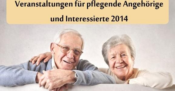 Veranstaltungen für pflegende Angehörige und Interessierte 2014